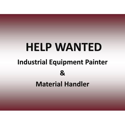Industrial Equipment Painter/Material Handler Wanted